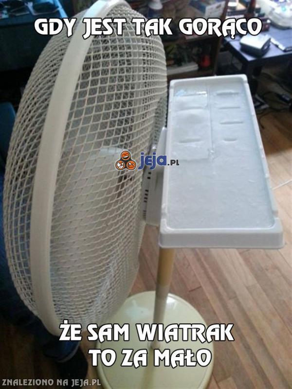 Gdy jest tak gorąco...