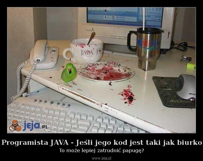 Programista JAVA - Jeśli jego kod jest taki jak biurko