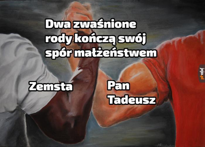"""""""Pan Tadeusz"""" to """"Zemsta"""" - wersja rozszerzona - change my mind"""