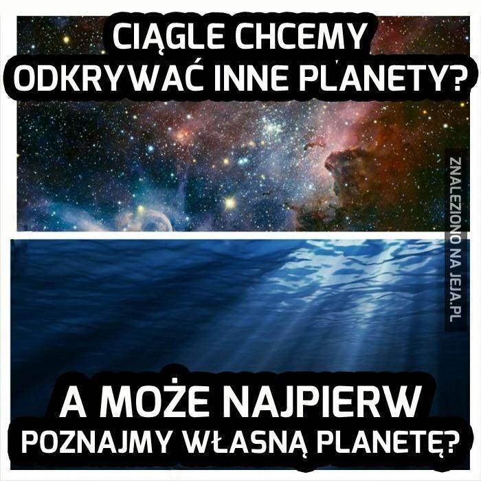 Latają na Marsa, a nie byli na dnie oceanów...