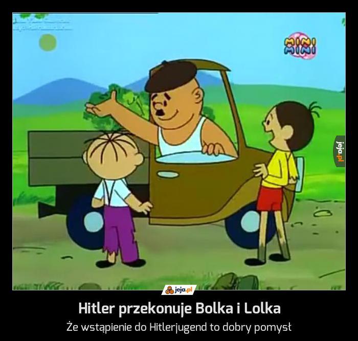 Hitler przekonuje Bolka i Lolka