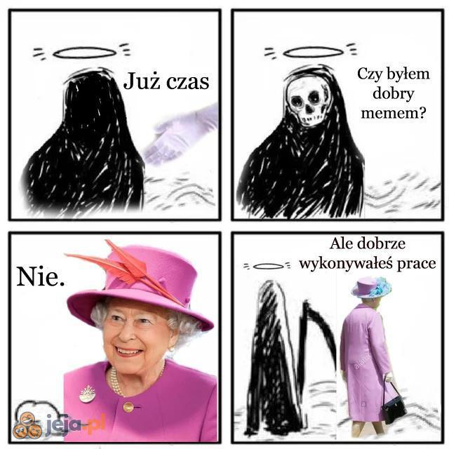 Wszystko ma swój koniec, no z wyjątkiem rządów Królowej