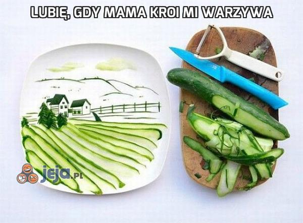 Lubię, gdy mama kroi mi warzywa