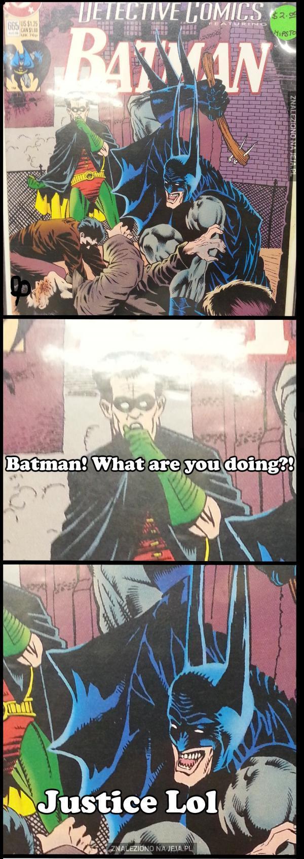 Batman, co ty robisz?