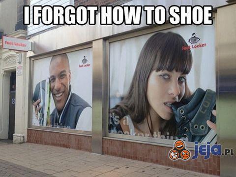 Zapomnieli jak używać butów