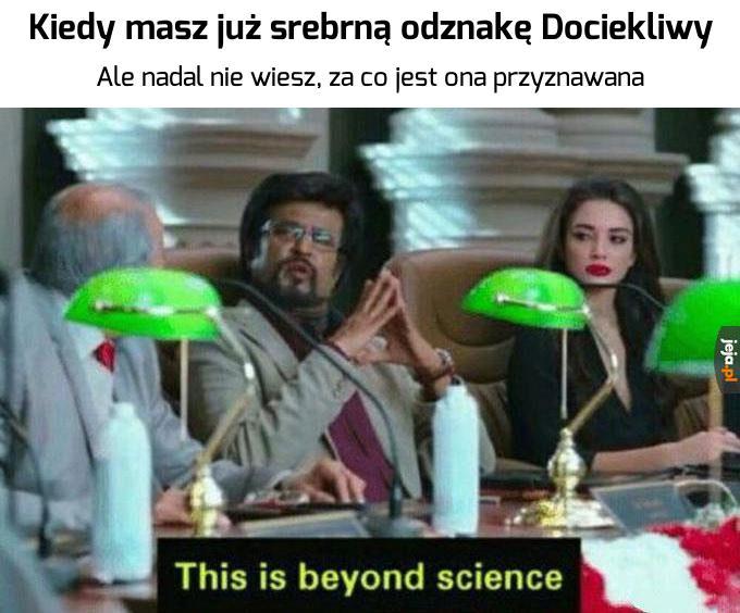 To jest poza nauką