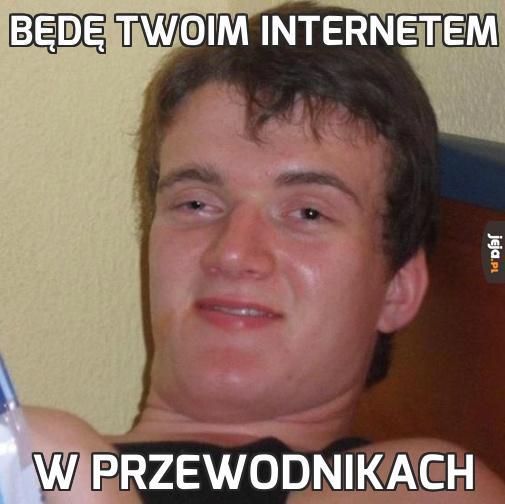 Będę Twoim internetem