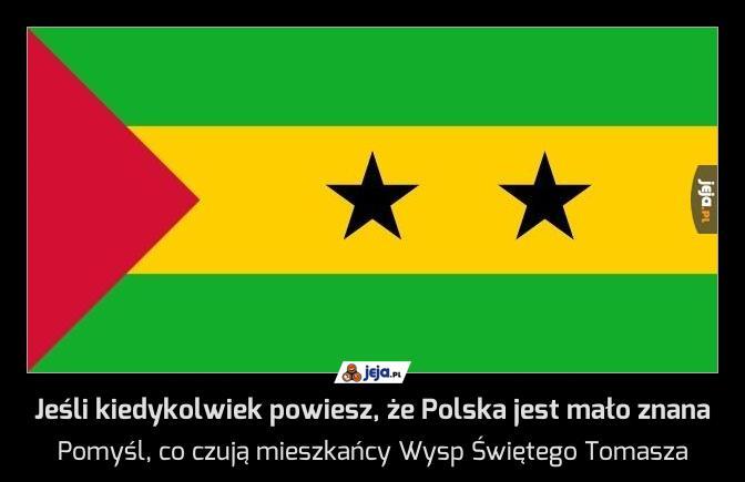 Jeśli kiedykolwiek powiesz, że Polska jest mało znana