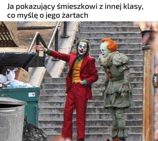Twoje żarty są tak samą szłabe jak twój kostium Jokera