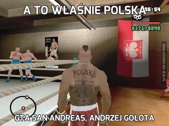 A to właśnie Polska