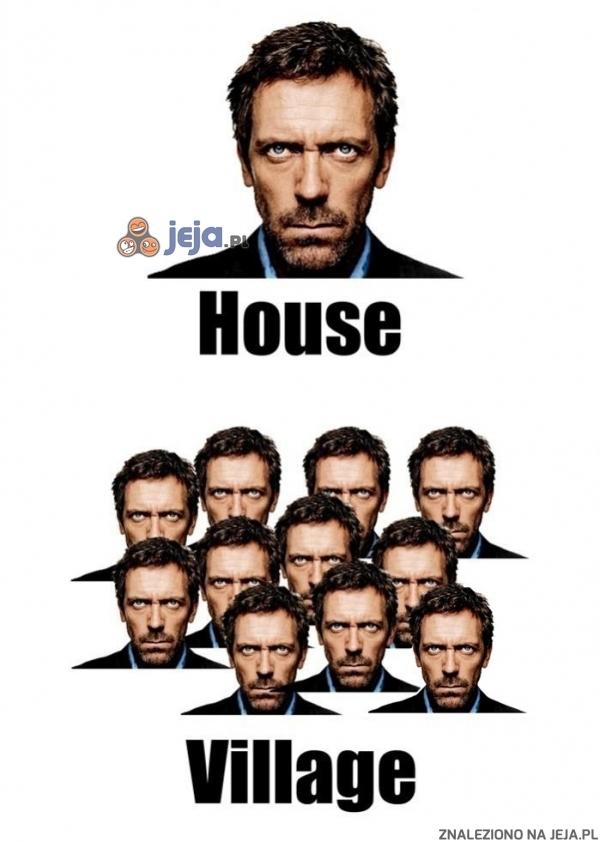 Jeden House i...