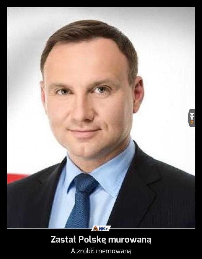 Zastał Polskę murowaną