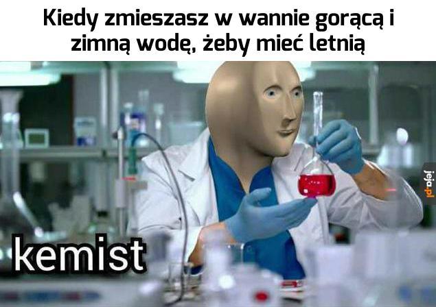 Patrz, mamo, jestem chemikiem