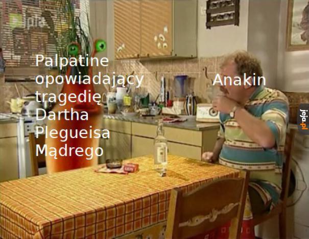 Czy słyszałeś może o tragedii Dartha Plegueisa Mądrego?