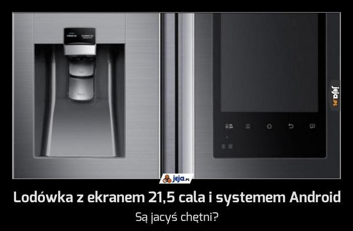 Lodówka z ekranem 21,5 cala i systemem Android
