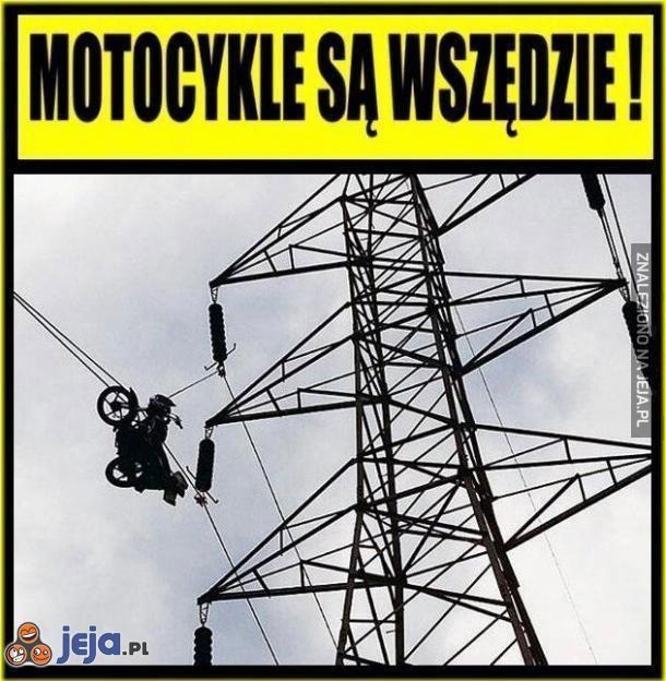 Motocykle są wszędzie!