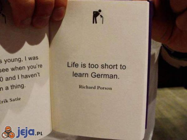Życie jest zbyt krótkie...