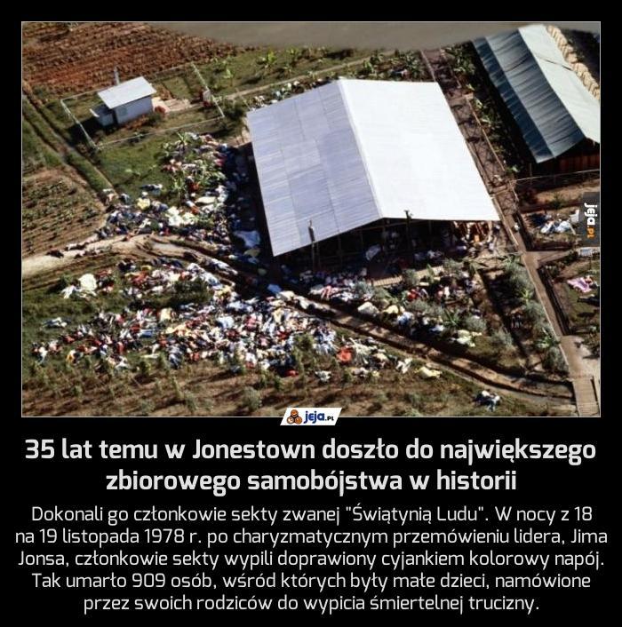 35 lat temu w Jonestown doszło do największego zbiorowego samobójstwa w historii
