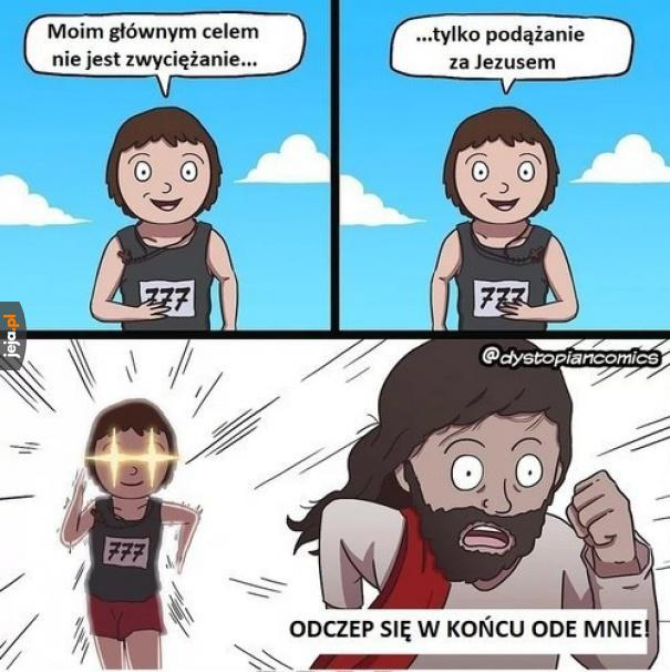 Biegnij, Jezu, biegnij!
