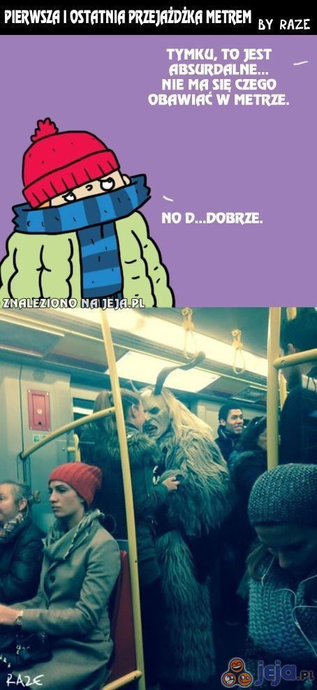 Pierwsza i ostatnia przejażdżka metrem