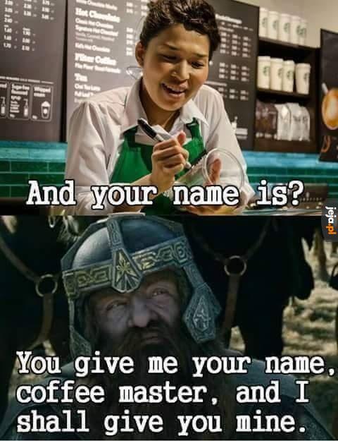 Kiedy pani w kawiarni pyta Cię o imię