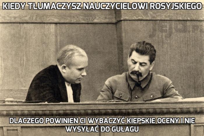 Kiedy tłumaczysz nauczycielowi rosyjskiego