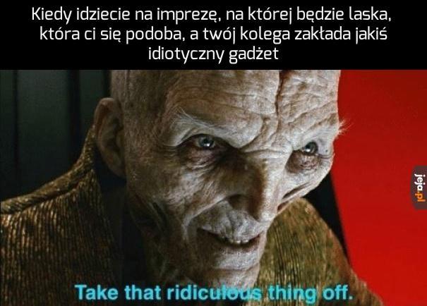 Zdejmuj to natychmiast