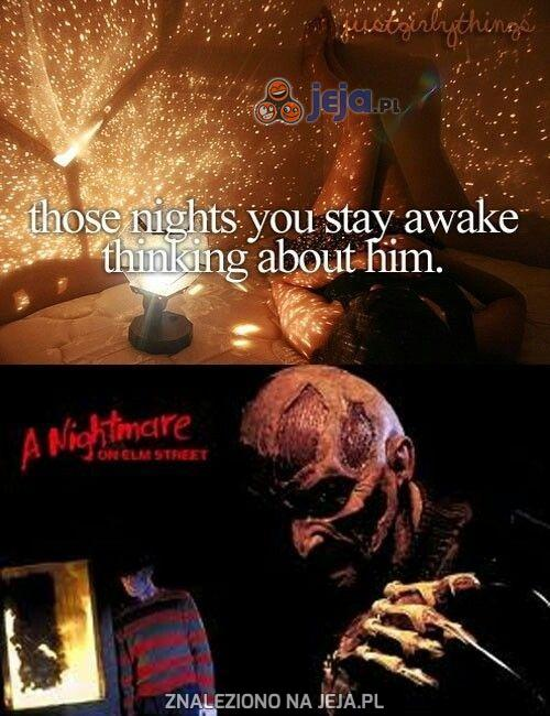 Te noce, kiedy nie możesz spać i myślisz o nim