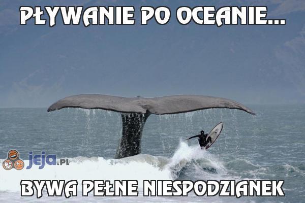 Pływanie po oceanie...
