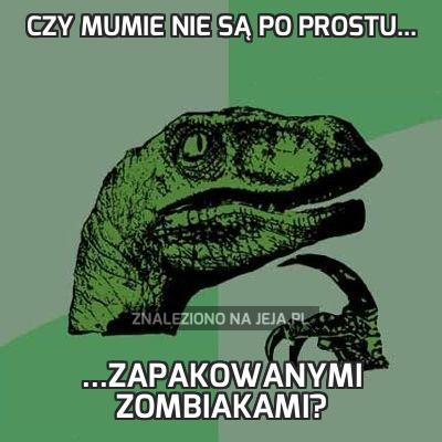 Czy mumie nie są po prostu...