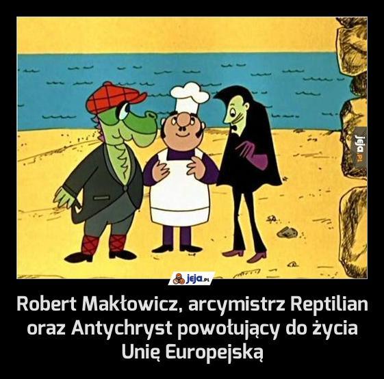 Robert Makłowicz, arcymistrz Reptilian oraz Antychryst powołujący do życia Unię Europejską