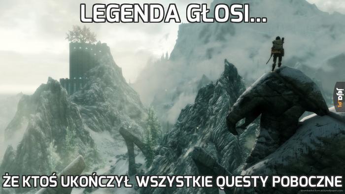 Legenda głosi...