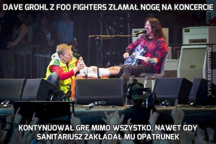 Dave Grohl z Foo Fighters złamał nogę na koncercie