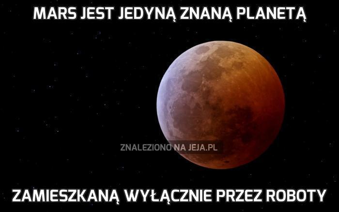 Mars jest jedyną znaną planetą