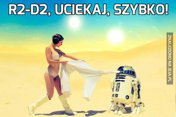 R2-D2, uciekaj, szybko!