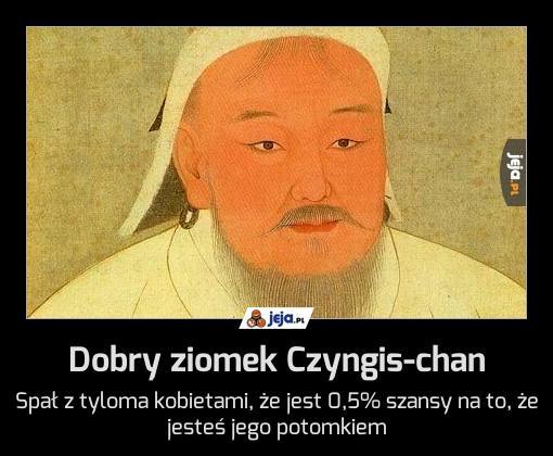 Dobry ziomek Czyngis-chan
