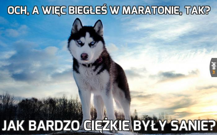 Och, a więc biegłeś w maratonie, tak?