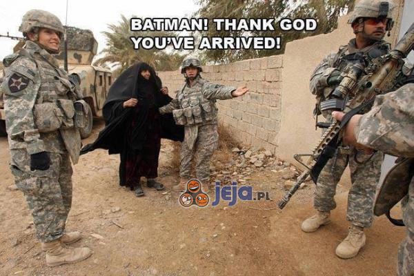 Batmanie, dzięki Bogu, że przybyłeś!