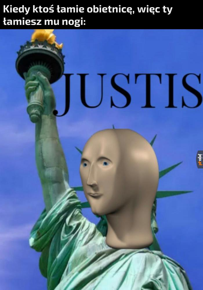 Jestem obrońcą sprawiedliwości
