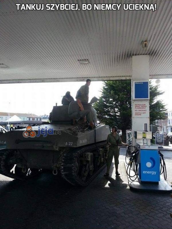 Tankuj szybciej, bo Niemcy uciekną!
