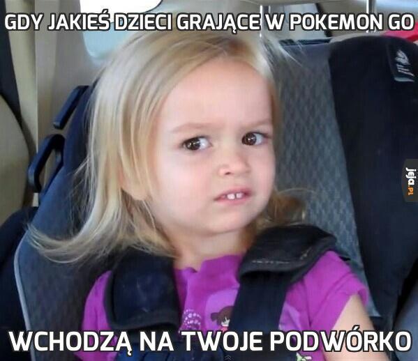 Gdy jakieś dzieci grające w Pokemon GO