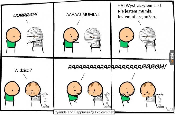 Uff, na szczęście to nie mumia