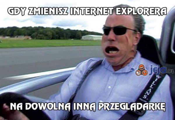 Gdy zmienisz Internet Explorera