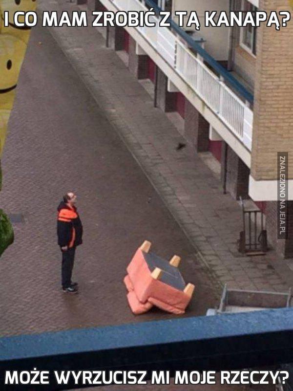 I co mam zrobić z tą kanapą?
