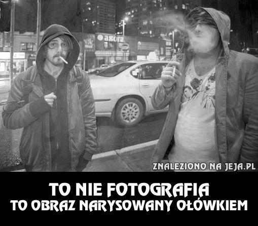 To nie fotografia