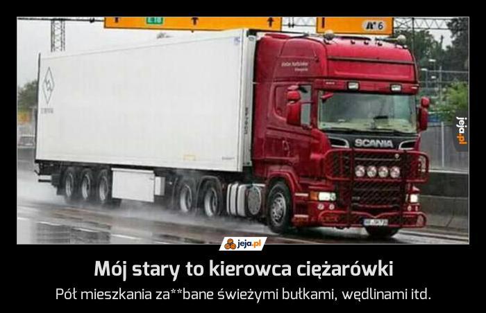 Mój stary to kierowca ciężarówki