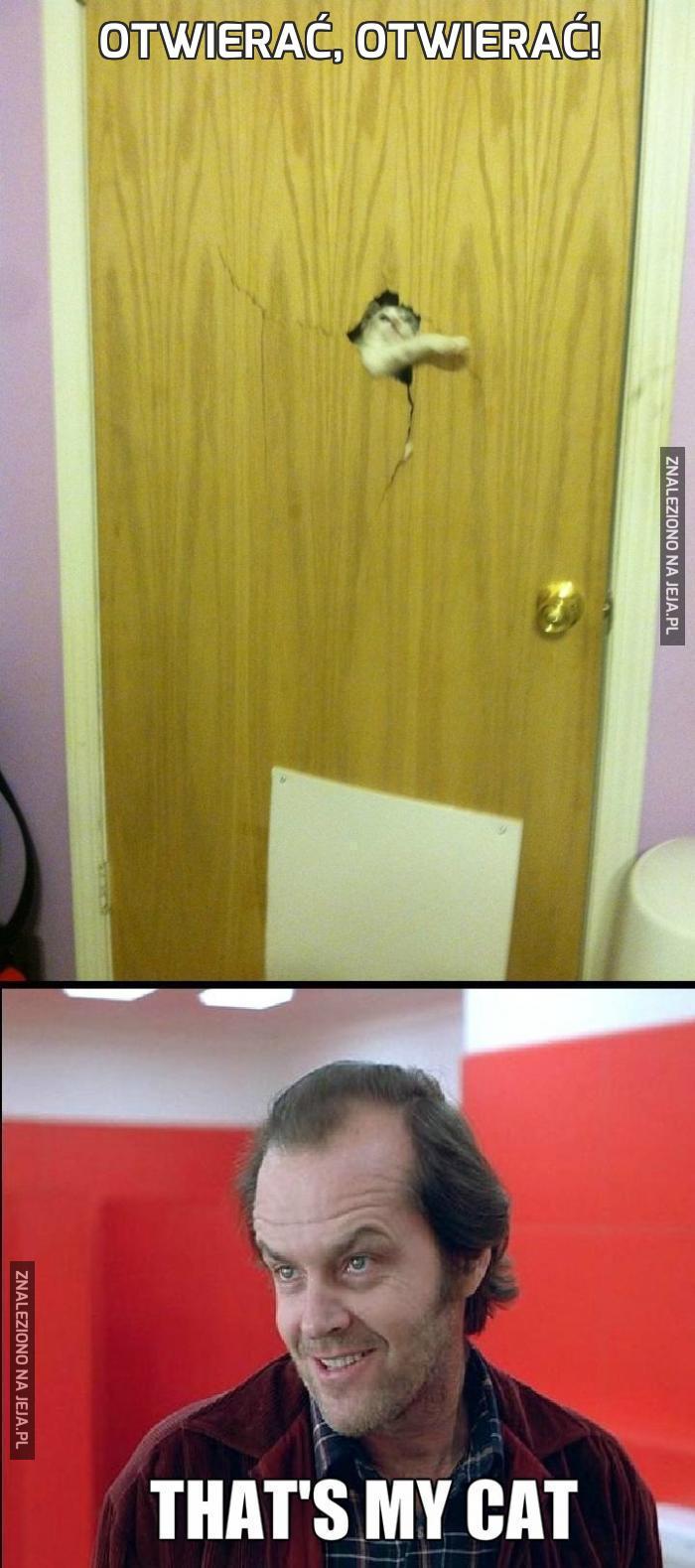 Otwierać, otwierać!