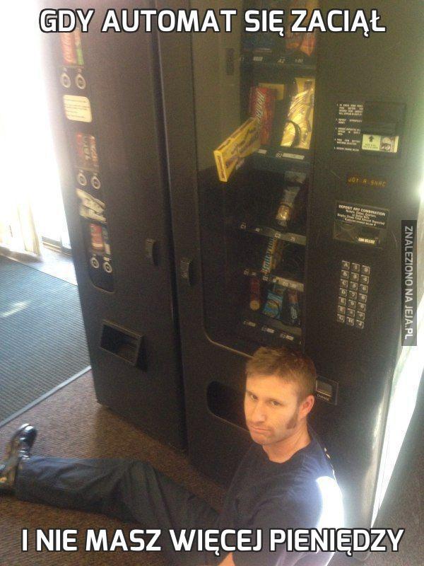 Gdy automat się zaciął