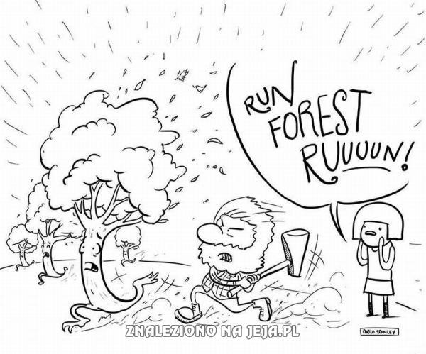 Run forest ruuuun!