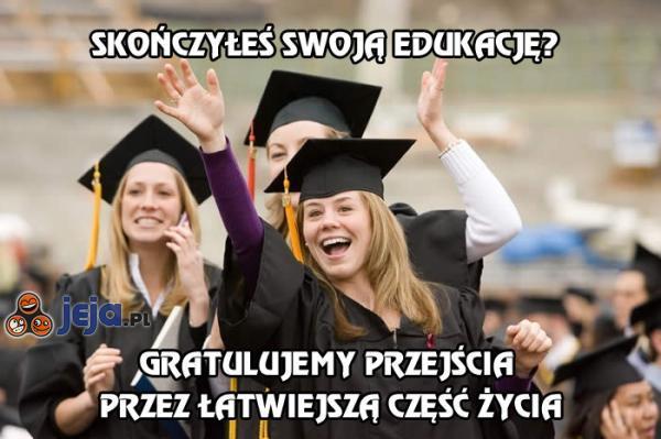 Skończyłeś swoją edukację?